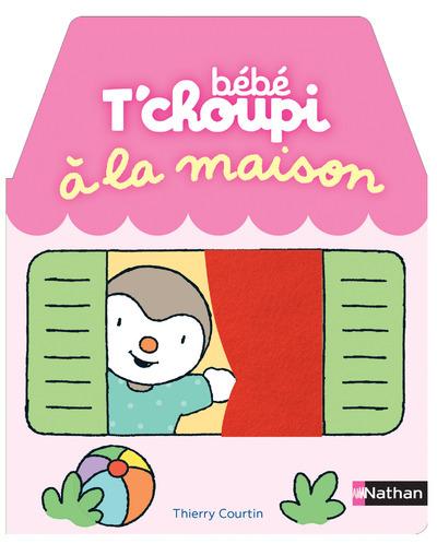 BEBE T'CHOUPI : A LA MAISON