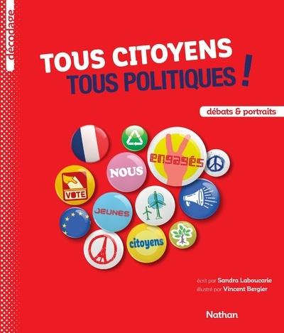TOUS CITOYENS TOUS POLITIQUES !