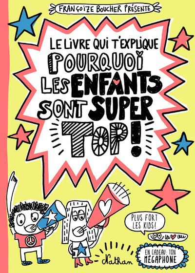 LE LIVRE QUI T'EXPLIQUE POURQUOI LES ENFANTS SONT SUPER TOPS !