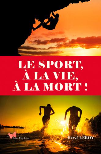 LE SPORT, A LA VIE, A LA MORT !