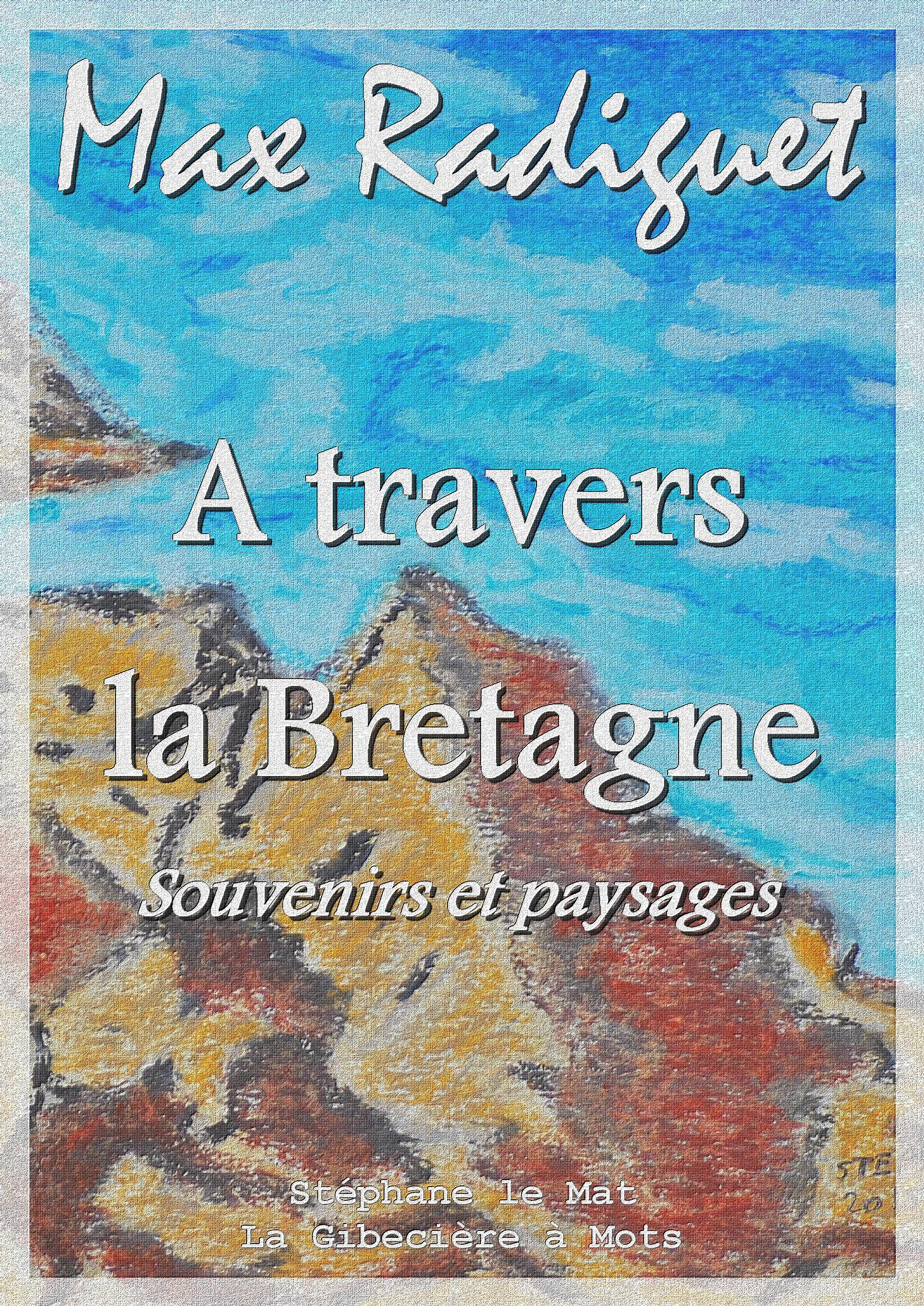 A travers la Bretagne, SOUVENIRS ET PAYSAGES