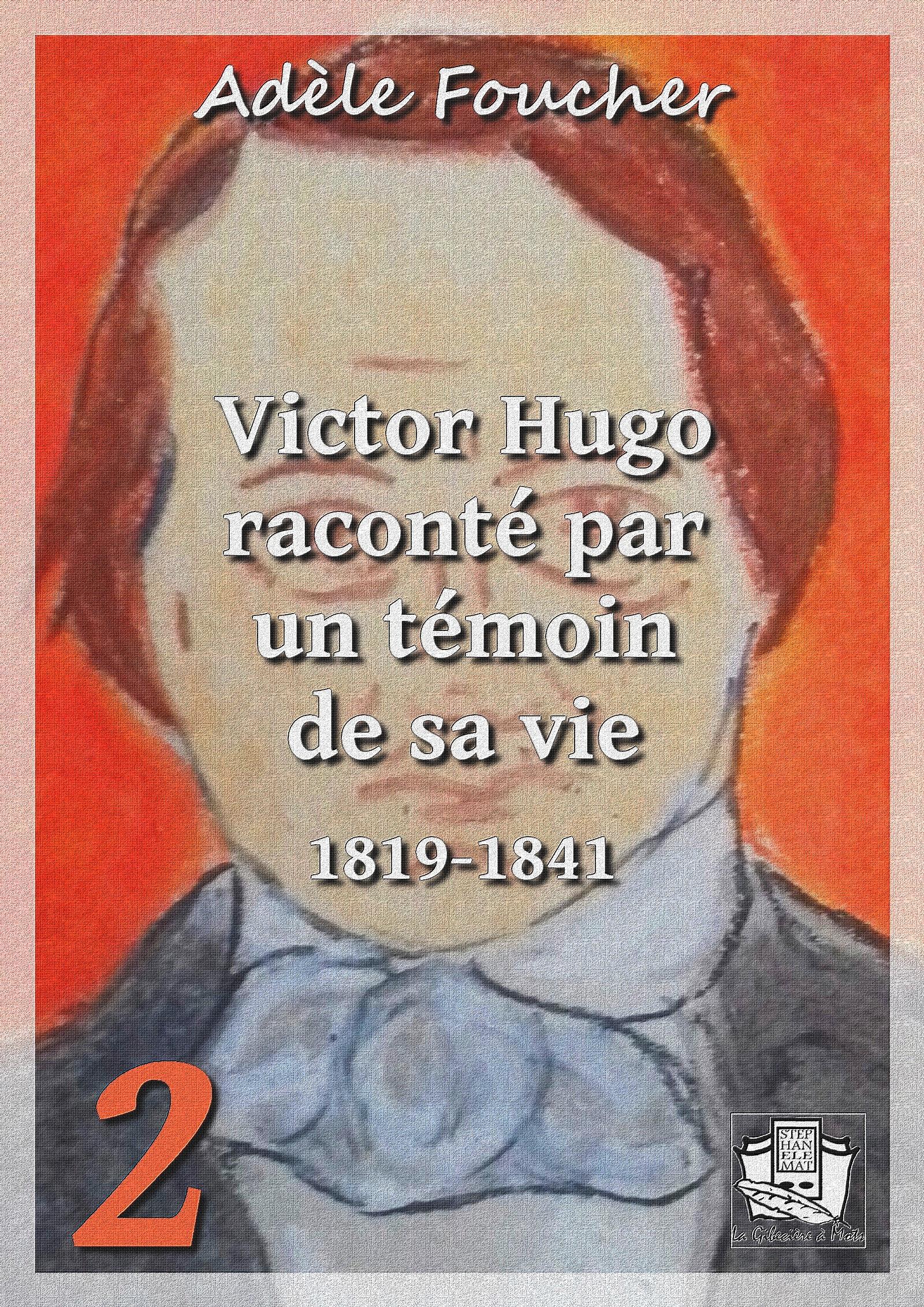 Victor Hugo raconté par un témoin de sa vie, TOME II