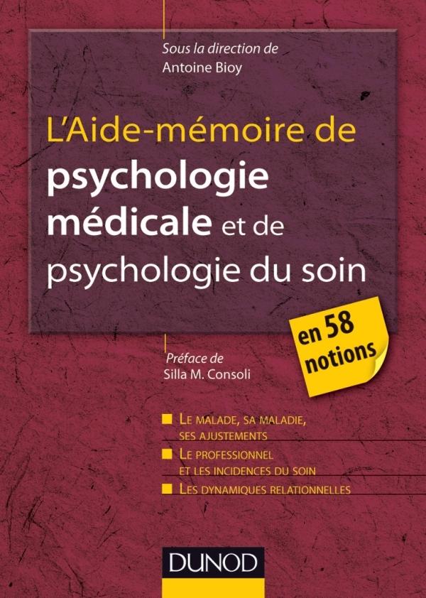 L'AIDE-MEMOIRE DE PSYCHOLOGIE MEDICALE ET PSYCHOLOGIE DU SOIN - EN 58 NOTIONS