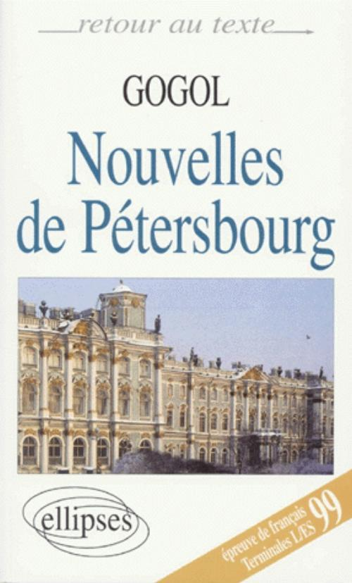 GOGOL NOUVELLES DE PETERSBOURG TERMINALES L/ES 1999 TEXTE INTEGRAL