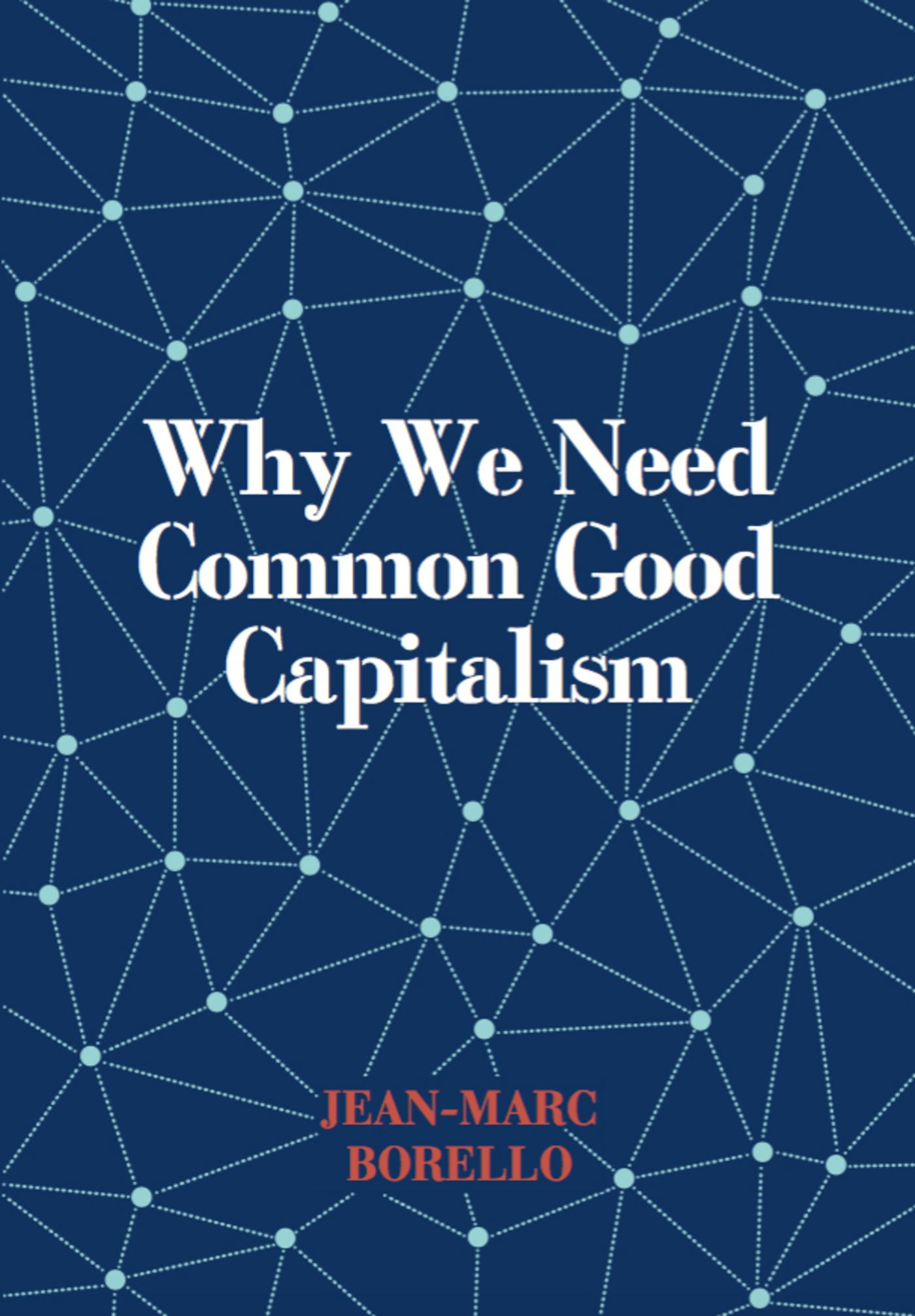 Why we need common good capitalism