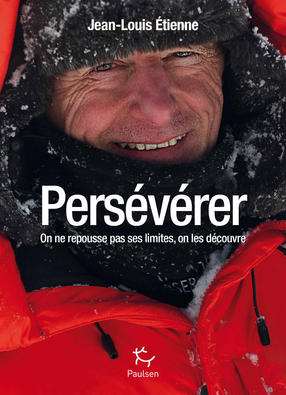 Persévérer - On ne repousse pas ses limites, on les découvre