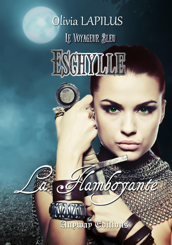 Eschylle la Flamboyante, LE VOYAGEUR BLEU, TOME 2.5