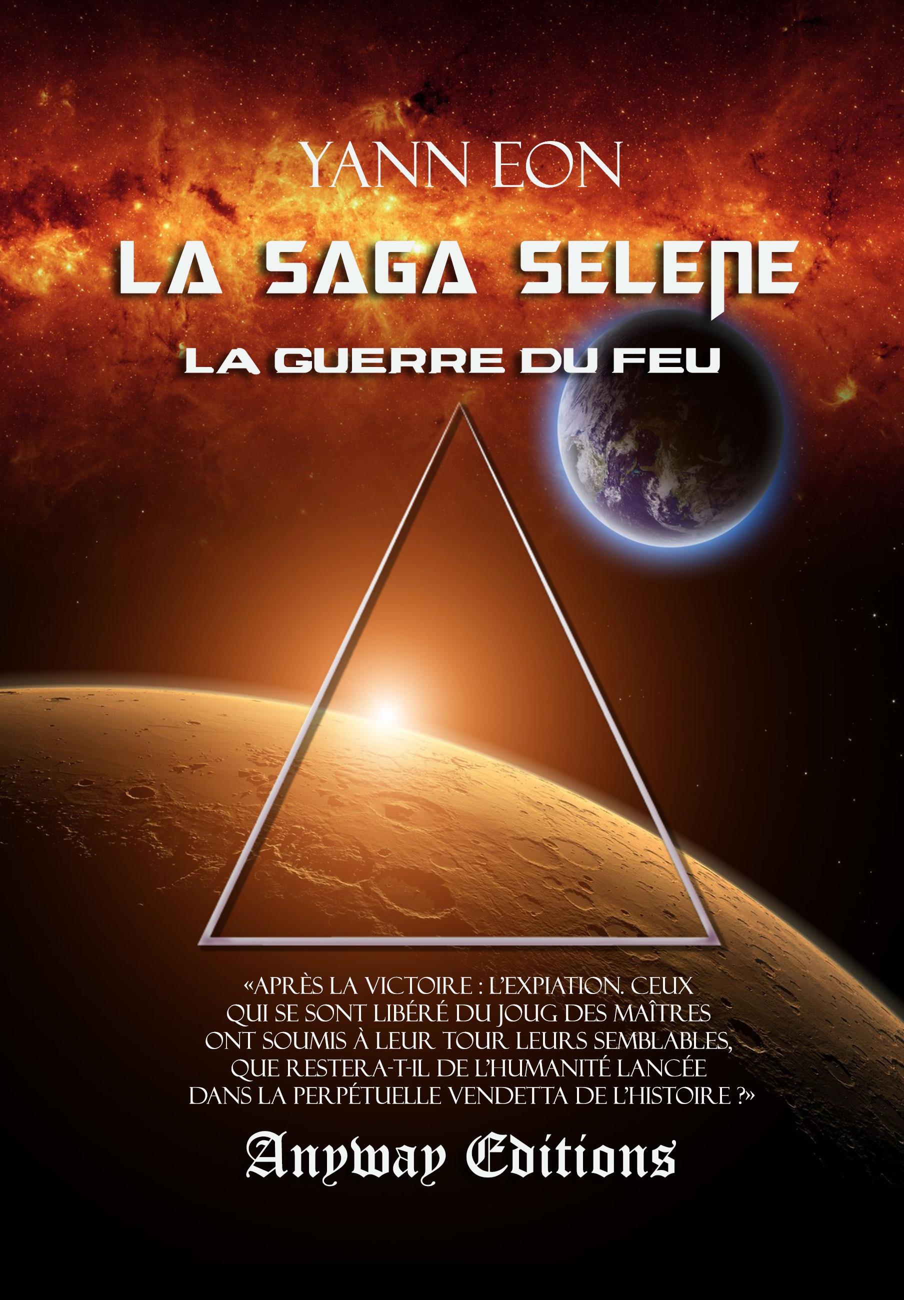 La Guerre du Feu, LA SAGA SÉLÈNE, TOME 4