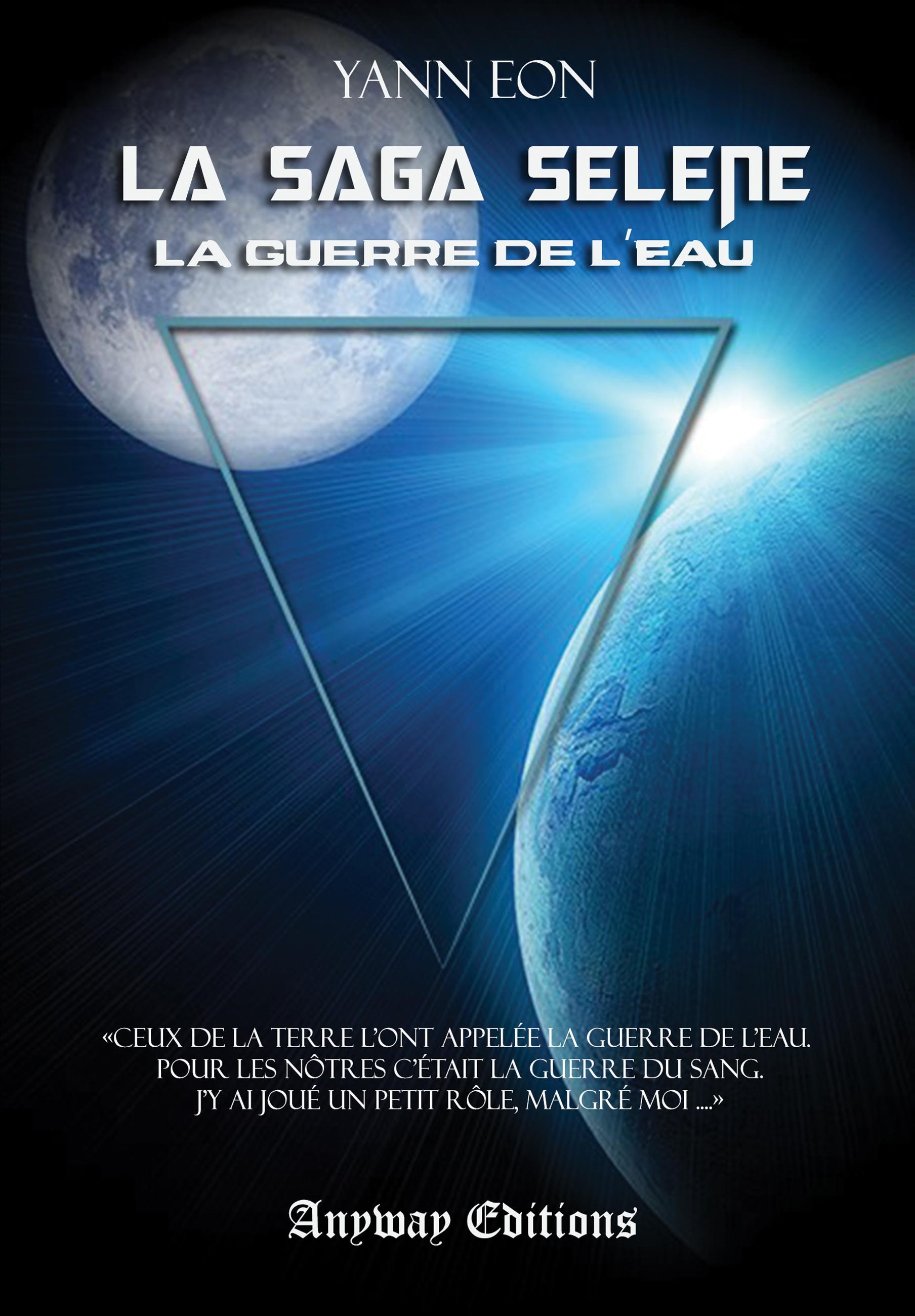 La Guerre de L'Eau, LA SAGA SÉLÈNE, TOME 1