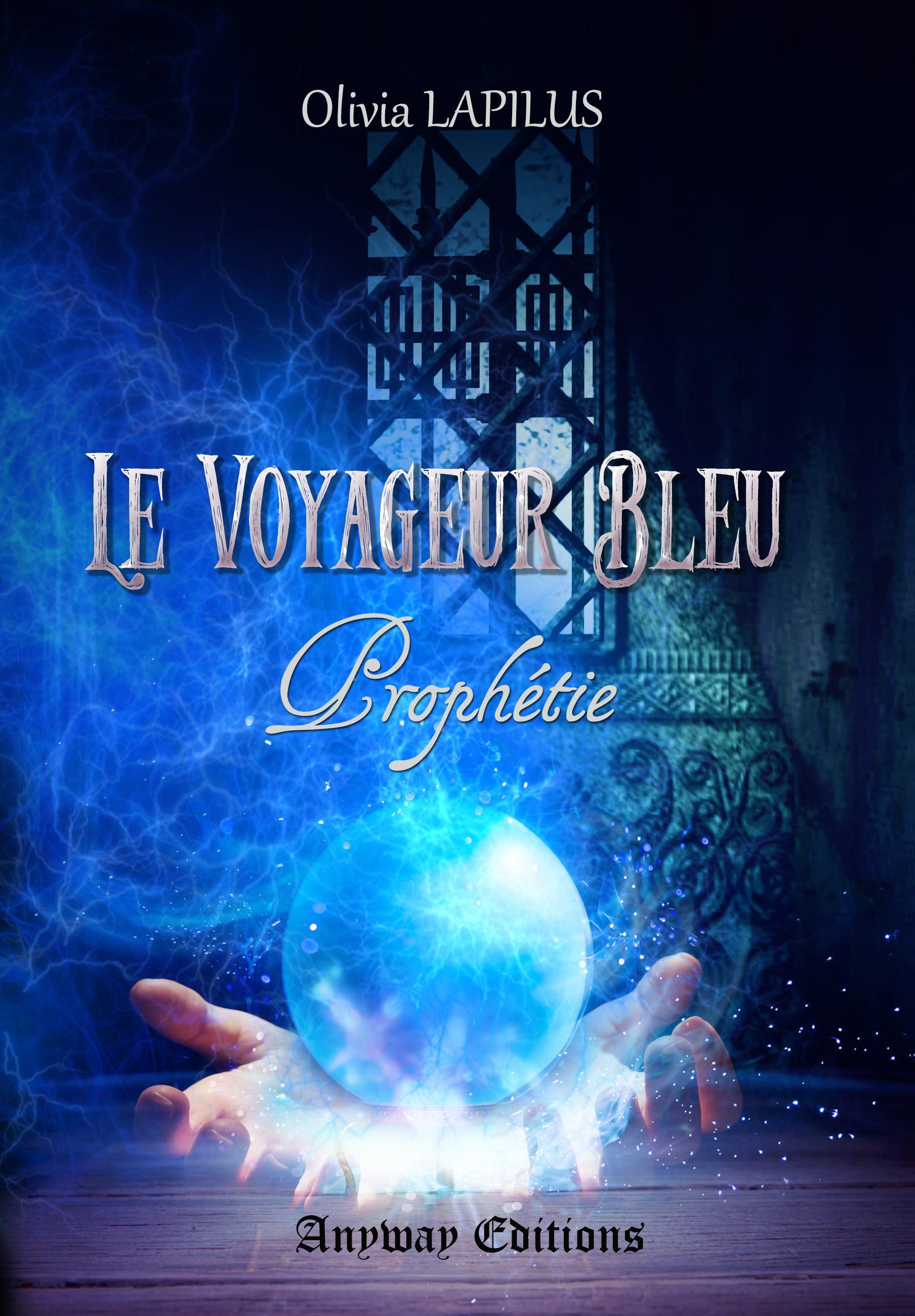 Prophétie, LE VOYAGEUR BLEU, TOME 1
