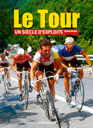 LE TOUR UN SIECLE D'EXPLOITS