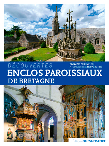 ENCLOS PAROISSIAUX DE BRETAGNE (DECOUVERTES)