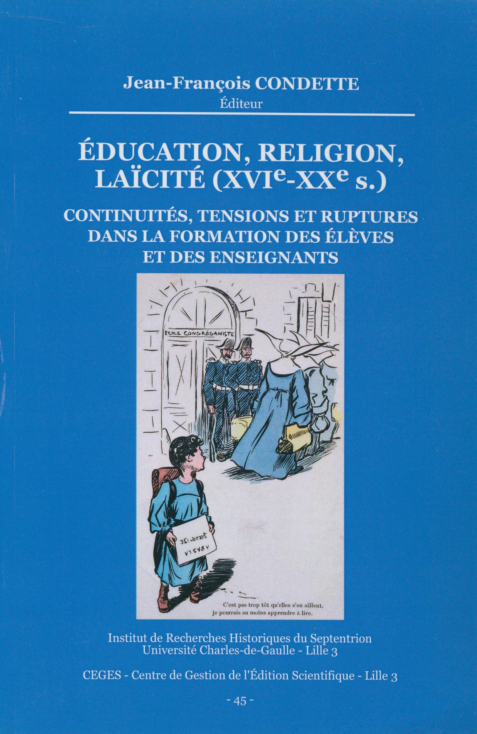 Éducation, Religion, Laïcité (xvie-xxe s.). Continuités, tensions et ruptures dans la formation des