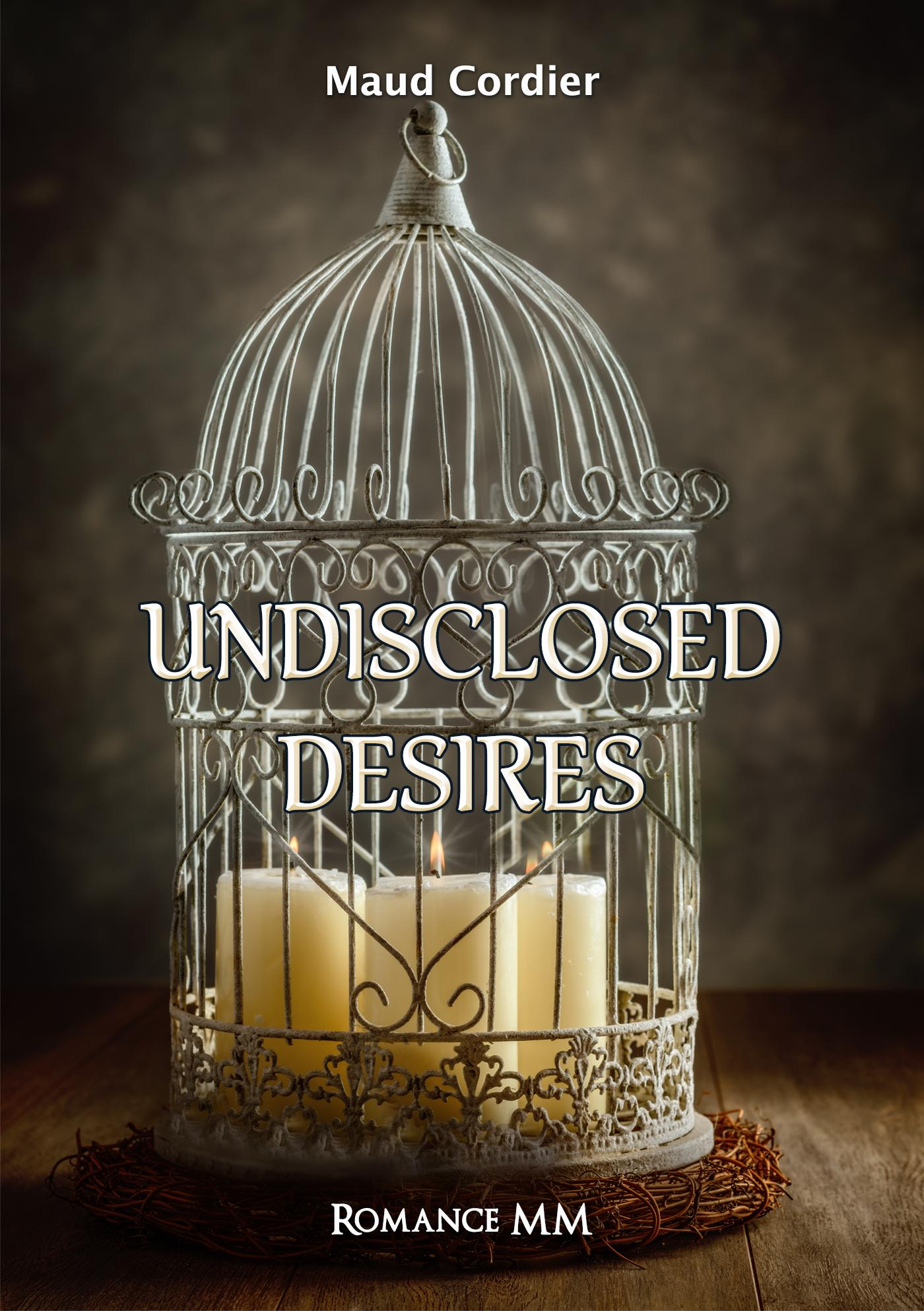 Undisclosed Desires Tome 1