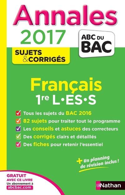 ANNALES BAC 2017 FRANCAIS 1RE L-ES-S - CORRIGES