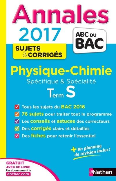 ANNALES BAC 2017 PHYSIQUE-CHIMIE TERM S SPECIFIQUE& SPECIALITE - CORRIGES
