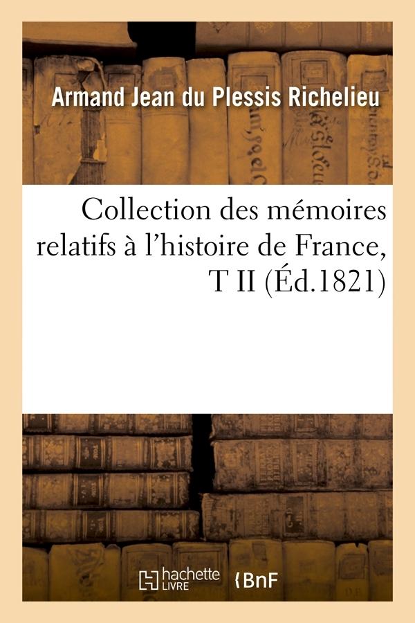 COLLECTION DES MEMOIRES RELATIFS A L'HISTOIRE DE FRANCE, T II (ED.1821)