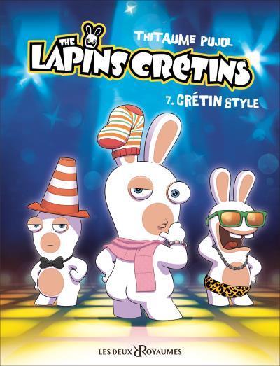 BANDE DESSINEE T7 LES LAPINS CRETINS T7 : CRETIN STYLE