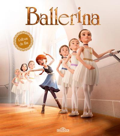 BALLERINA - L'ALBUM DU FILM
