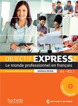 OBJECTIF EXPRESS 2 NOUVELLE EDITION : LIVRE DE L'ELEVE + DVD-ROM