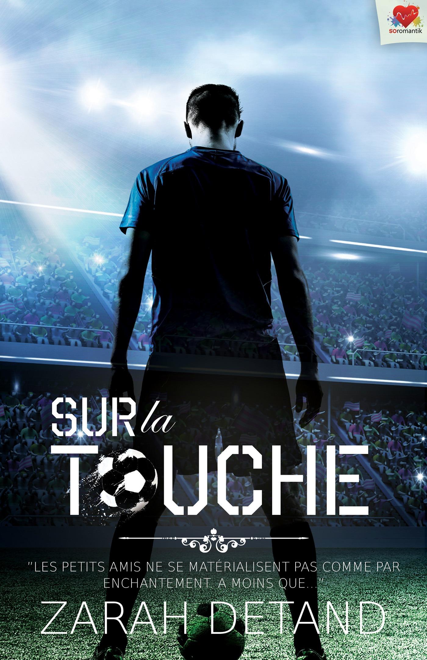 Sur la touche, SUR LA TOUCHE, T1