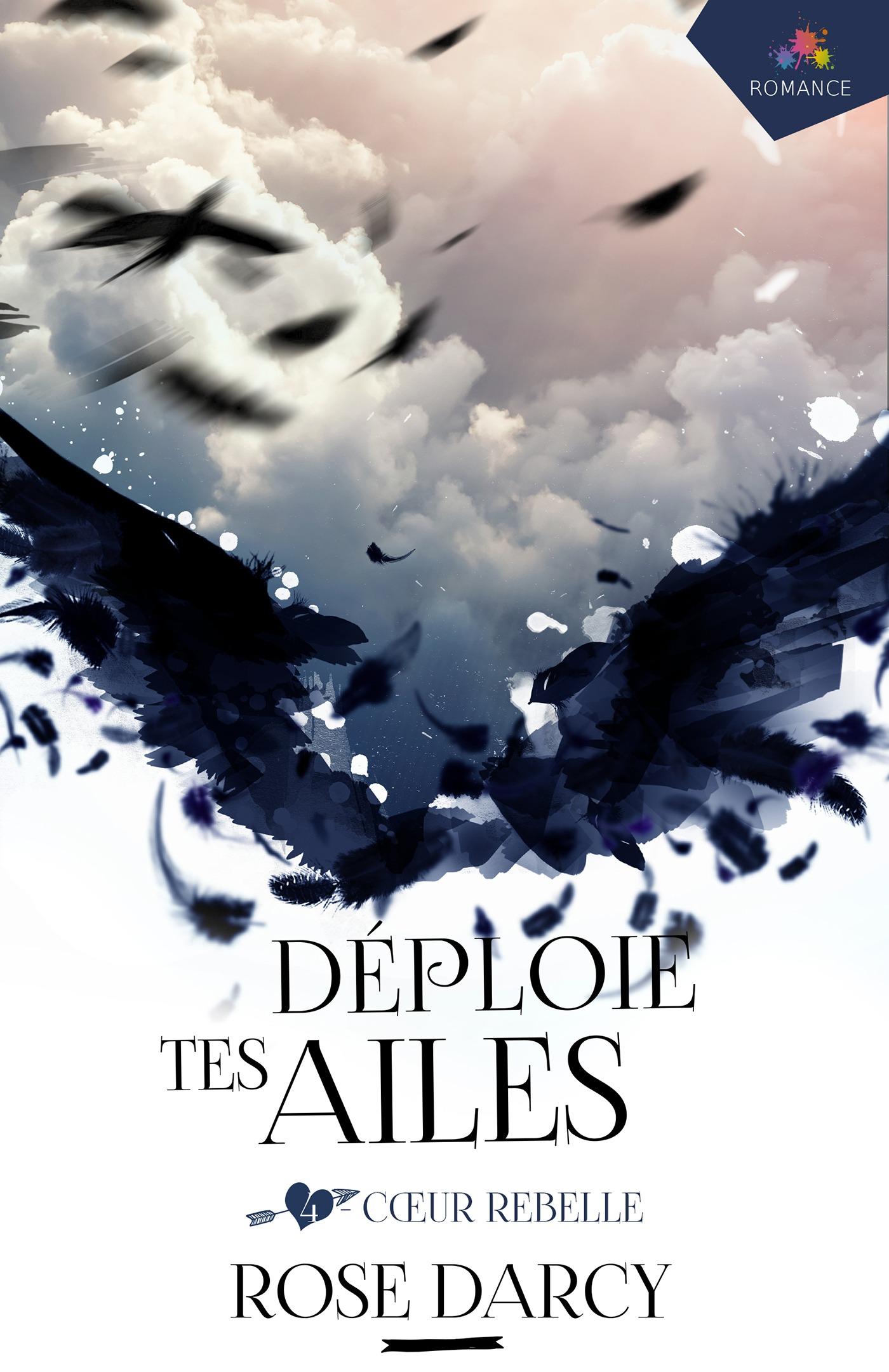 Coeur Rebelle, DÉPLOIE TES AILES, T4
