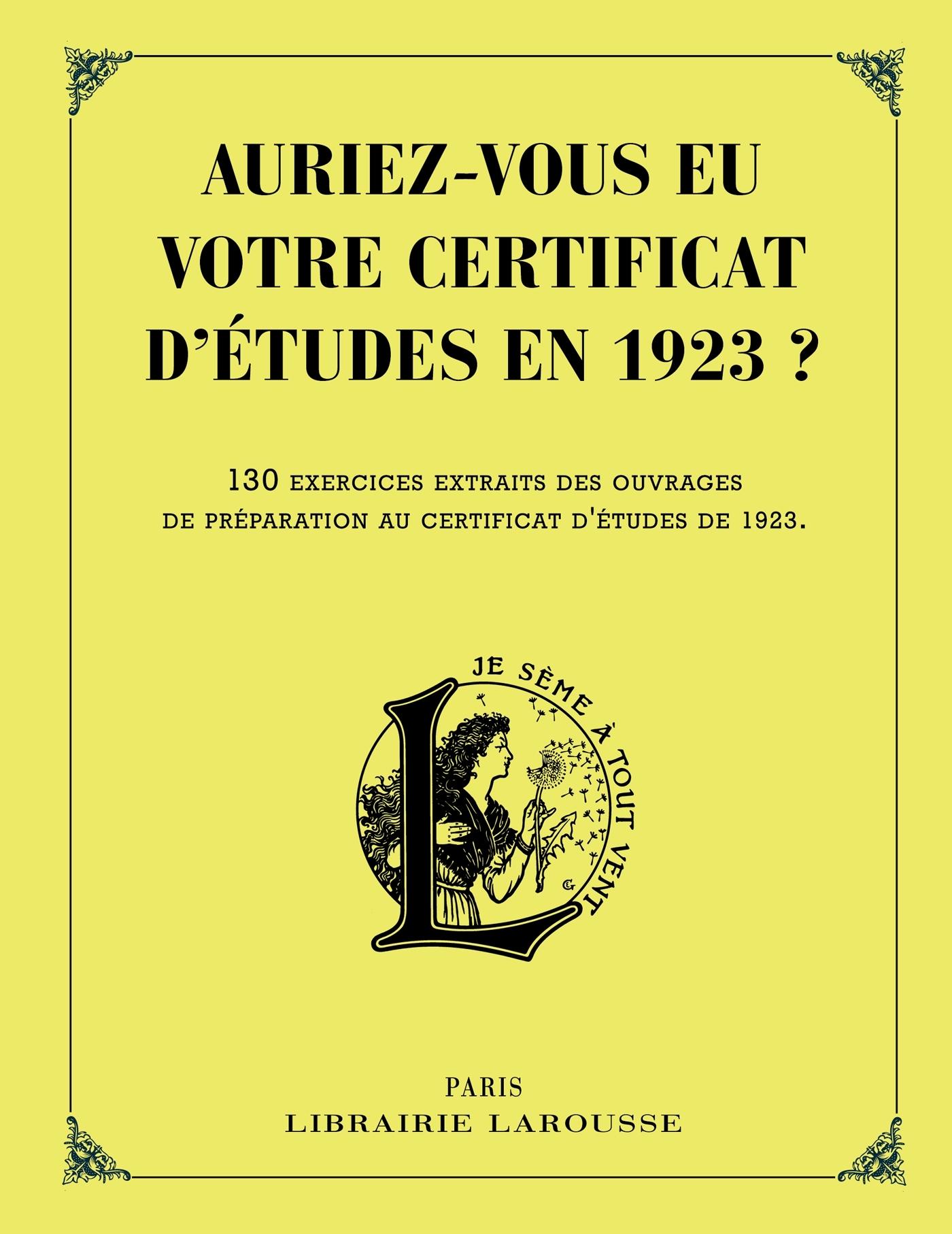 AURIEZ-VOUS EU VOTRE CERTIFICAT D'ETUDES EN 1923 ?