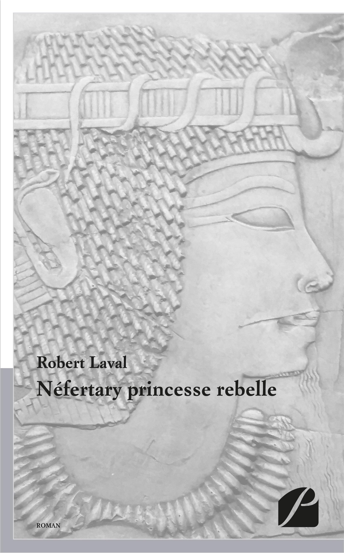 Néfertary princesse rebelle