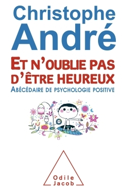 ET N'OUBLIE PAS D'ETRE HEUREUX
