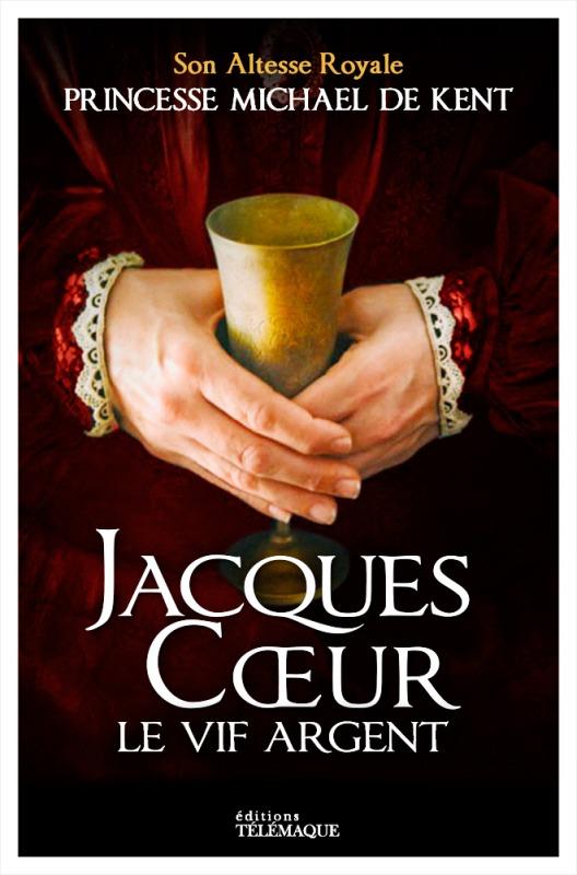 JACQUES COEUR LE VIF ARGENT