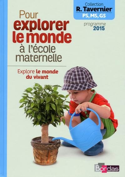 EXPLORE LE MONDE DU VIVANT - POUR EXPLORER LE MONDE A L'ECOLE MATERNELLE