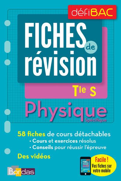 DEFIBAC - FICHES DE REVISION - PHYSIQUE SPECIFIQUE TERM S