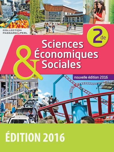SCIENCES ECONOMIQUES ET SOCIALES 2DE - PASSARD & PPERL 2016 MANUEL ELEVE