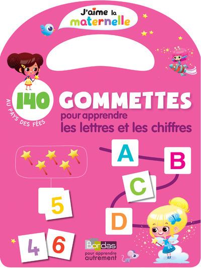 J'AIME LA MATERNELLE - 140 GOMMETTES POUR APPRENDRE LES LETTRES ET LES CHIFFRES AU PAYS DES FEES