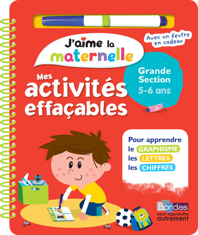 J'AIME LA MATERNELLE - MES ACTIVITES EFFACABLES - GRANDE SECTION 5-6 ANS