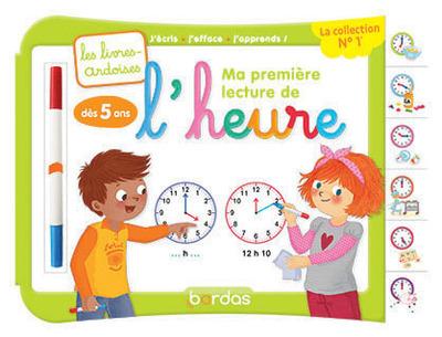MA PREMIERE LECTURE DE L'HEURE AVEC 1 FEUTRE EFFACACABLE 2 COULEURS - LES LIVRES-ARDOISES