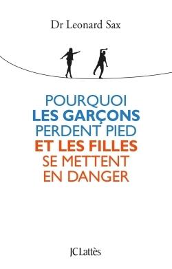 POURQUOI LES GARCONS PERDENT PIED ET LES FILLES SE METTENT EN DANGER