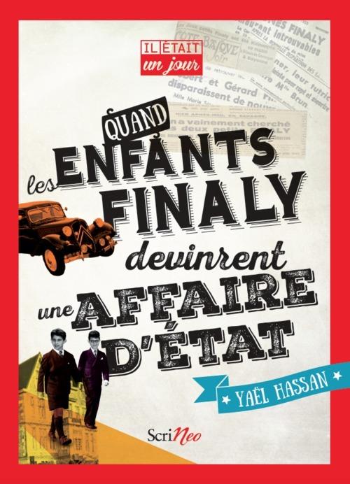 IL ETAIT UN JOUR... QUAND LES ENFANTS FINALY DEVINRENT UNE AFFAIRE D'ETAT