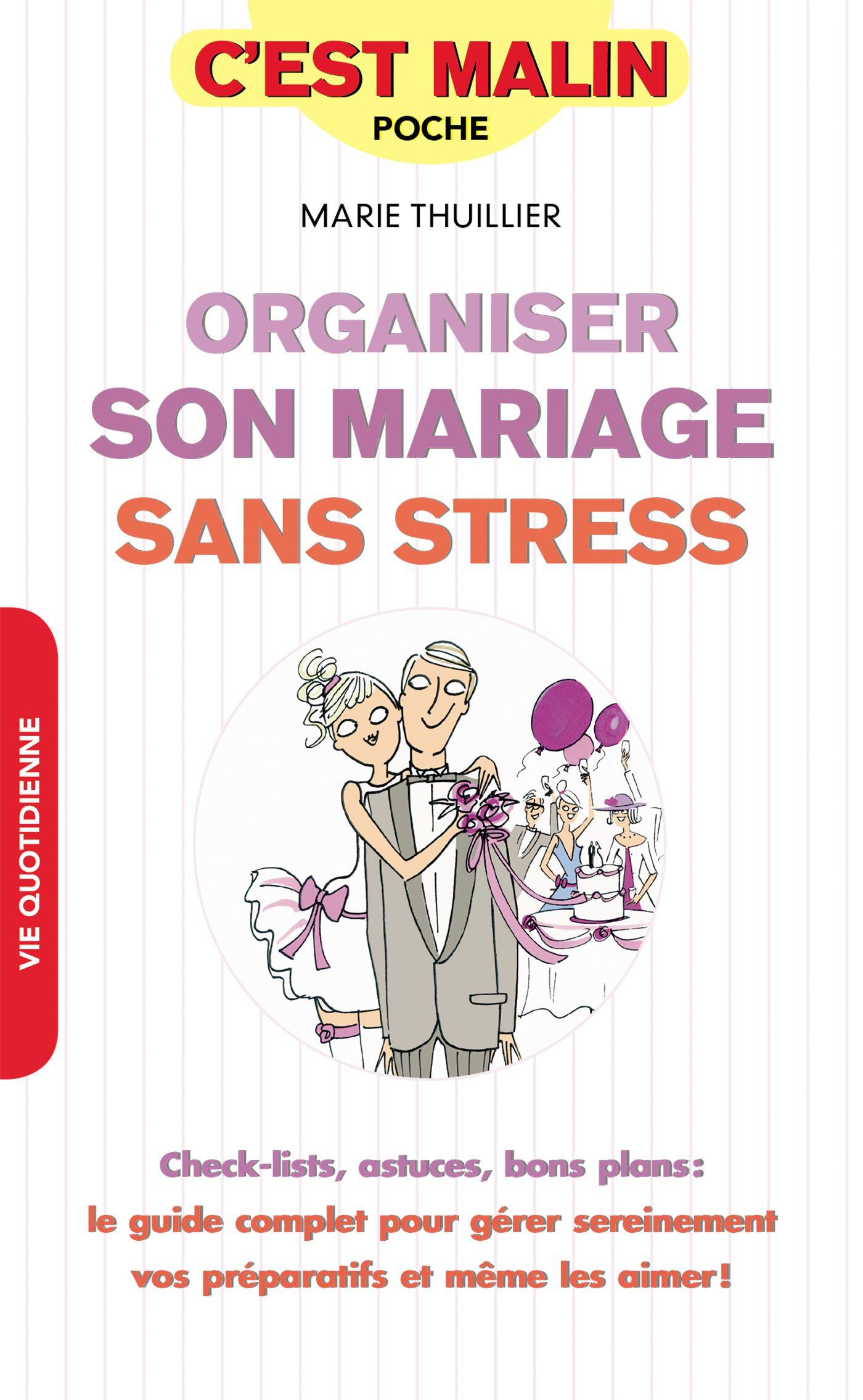 Organiser son mariage sans stress, c'est malin