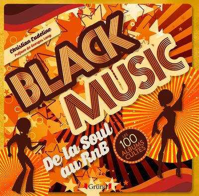 BLACK MUSIC - LES 100 ALBUMS DE LA SOUL AU RNB