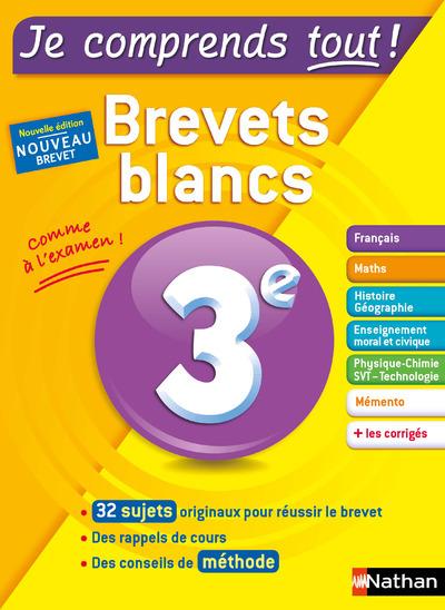 JE COMPRENDS TOUT ! 3E - BREVETS BLANCS