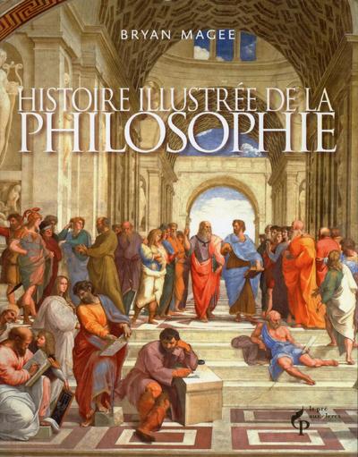HISTOIRE ILLUSTREE DE LA PHILOSOPHIE - N.ED -