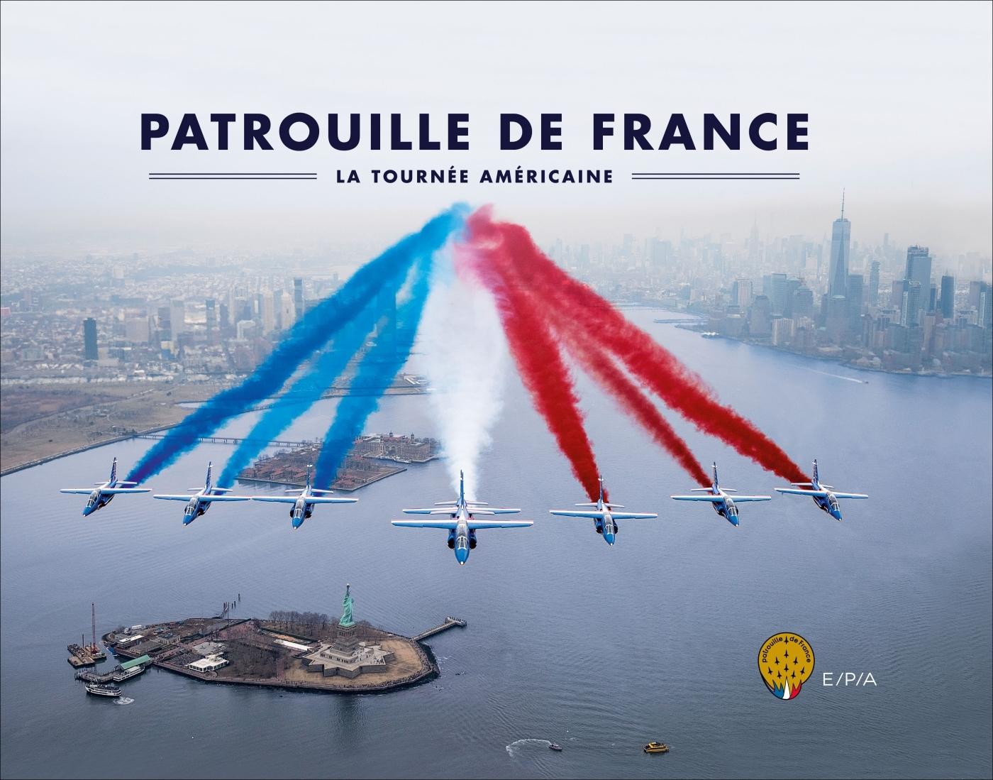 LA PATROUILLE DE FRANCE LA TOURNEE AMERICAINE