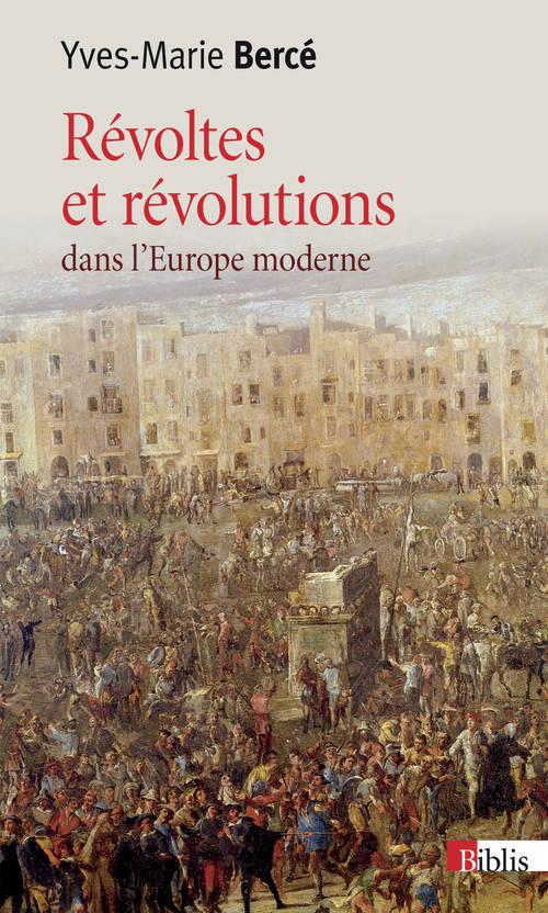 REVOLTES ET REVOLUTIONS DANS L'EUROPE MODERNE (XVIE-XVIIIE SIECLE)
