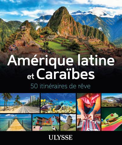 AMERIQUE LATINE ET CARAIBES - 50 ITINERAIRES DE REVE