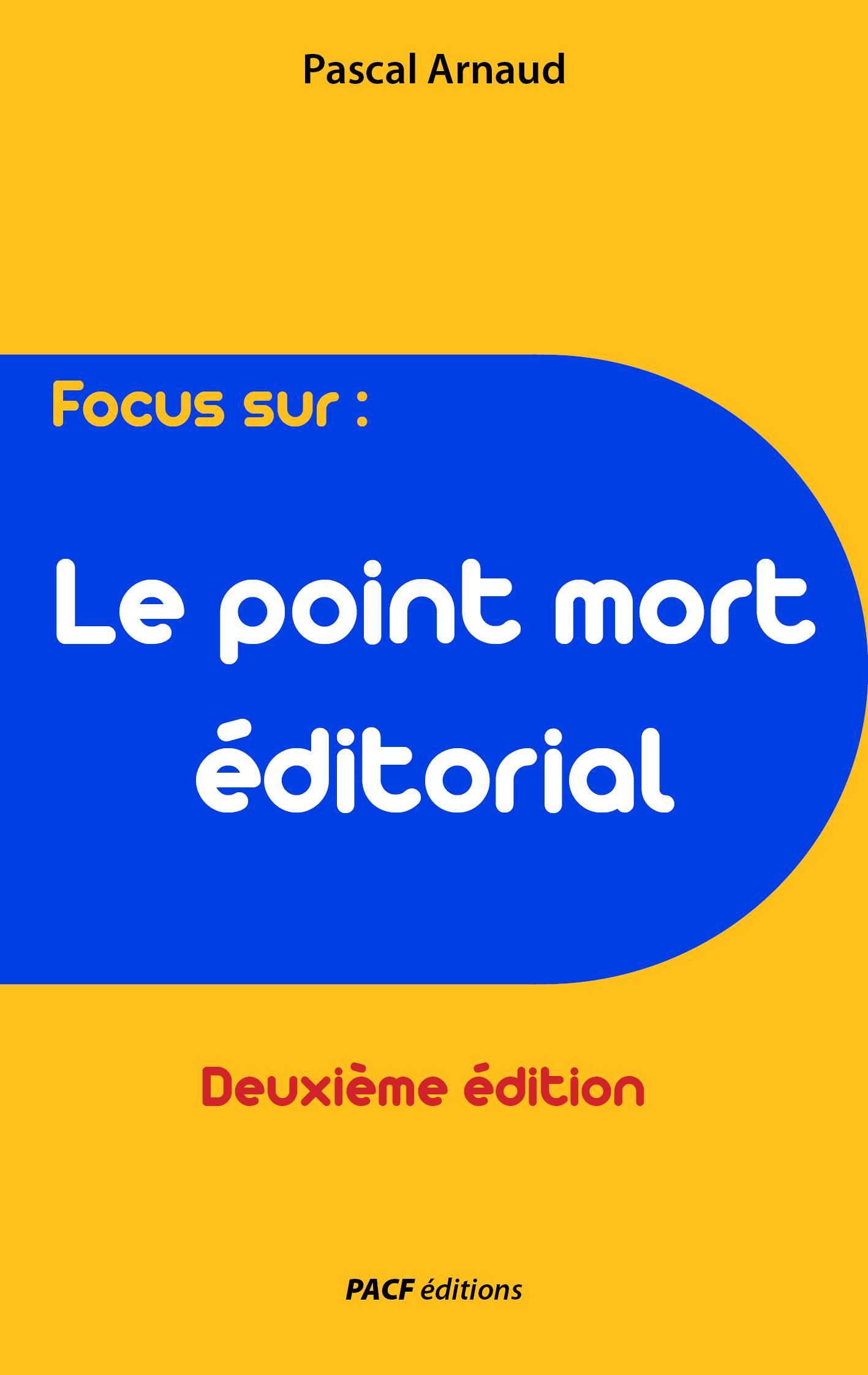 Le Point mort éditorial (deuxième édition)
