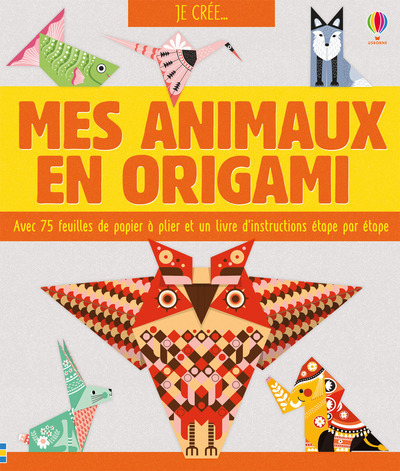 KIT JE CREE... MES ANIMAUX EN ORIGAMI