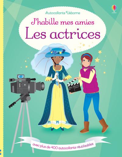J'HABILLE MES AMIS - LES ACTRICES - AUTOCOLLANTS USBORNE