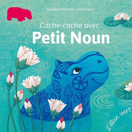 CACHE-CACHE AVEC PETIT NOUN (COLL. PREMIERS PAS)