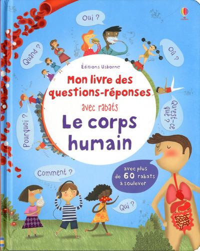 LE CORPS HUMAIN - MON LIVRE DES QUESTIONS-REPONSES